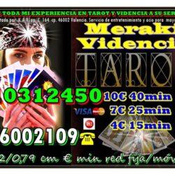 TAROT/MAGIA /VIDENCIA 910 312 450 Las 24 horas Visa  4€ 15 min/ 7€ 25min/ 9€ 35min /